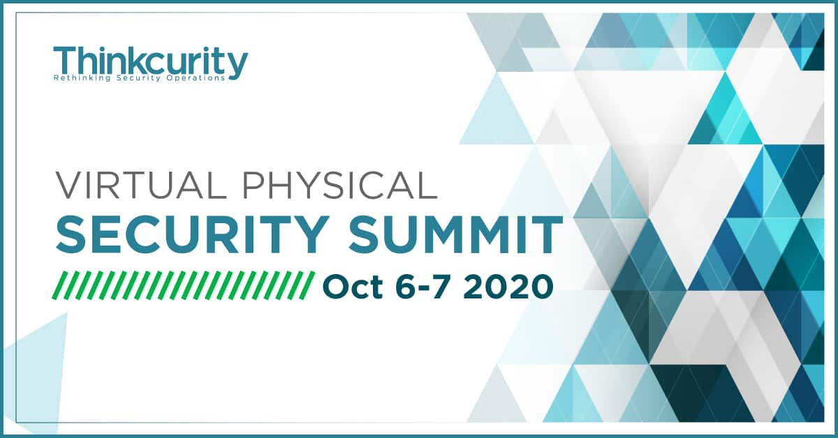 Virtual physical security summit event - October 6-7 2020 - Thinkcurity